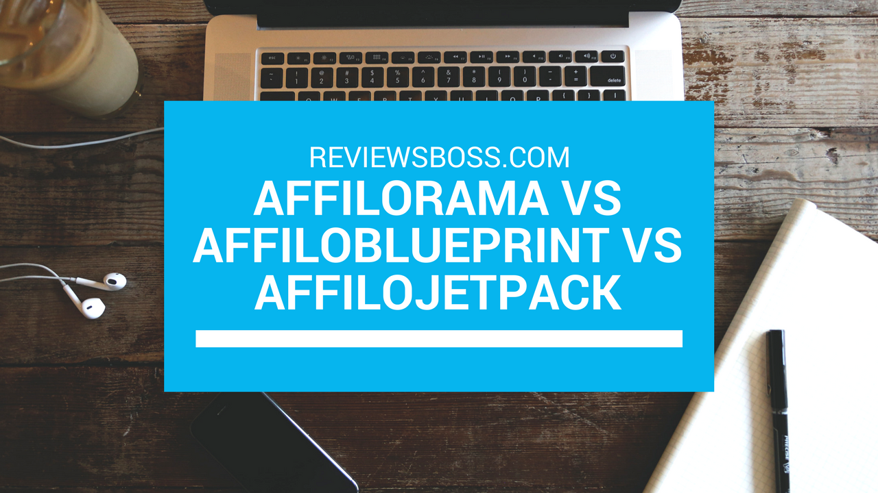 Affilorama vs AffiloBlueprint vs AffiloJetpack – What's The Difference?