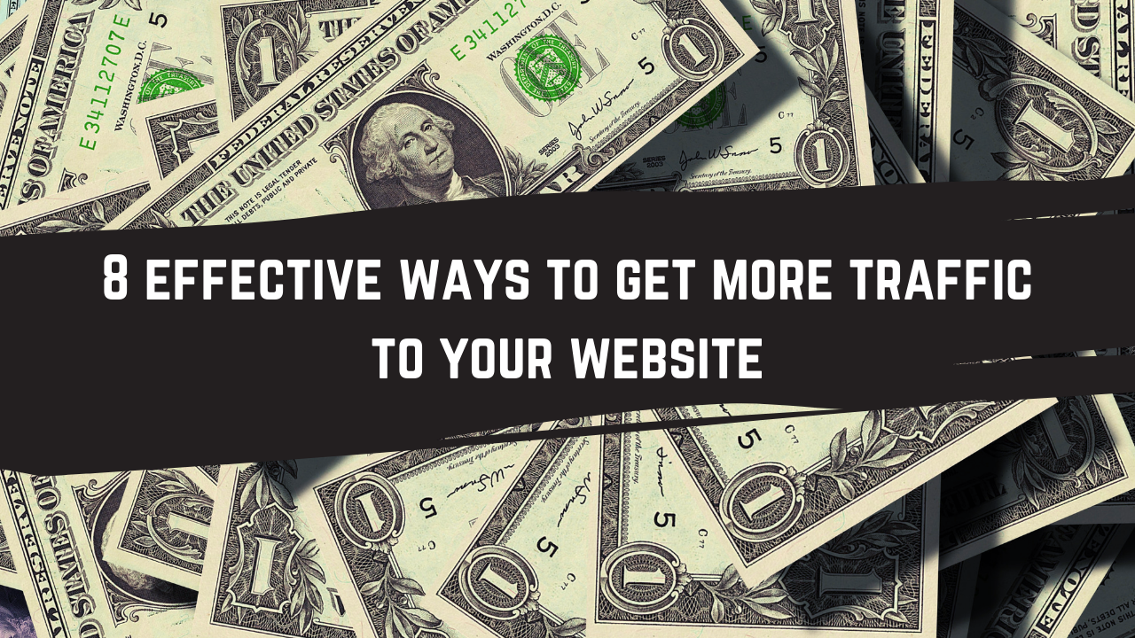8 Ways To Get More Traffic To Your Website